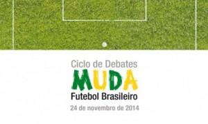 Inscrições para o Ciclo de debates Muda Futebol Brasileiro encerram-se em 21/11.