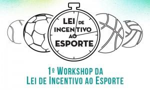 Para capacitar proponentes Ministério promove 1º Workshop da Lei de Incentivo ao Esporte