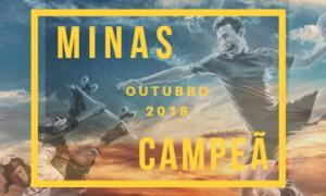 Está no ar a 9ª edição do Minas Campeã 2018 – Retrospectiva de Outubro