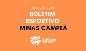 Boletim Minas Campeã: Relembre todas as edições da retrospectiva esportiva de 2018!