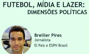 EEFFTO recebe Breiller Pires para falar sobre Futebol, Mídia e Lazer: Dimensões Políticas