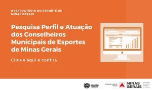 """Observatório do Esporte disponibiliza relatório final da pesquisa """"Perfil e Atuação dos Conselheiros Municipais de Esportes de Minas Gerais"""""""