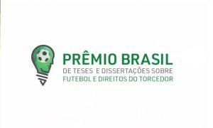 Secretaria Especial do Esporte lança edital do Prêmio Brasil de Teses e Dissertações sobre Futebol e Direitos do Torcedor