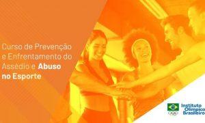 Aprenda na quarentena: Curso de Prevenção e Enfrentamento do Assédio e Abuso no Esporte