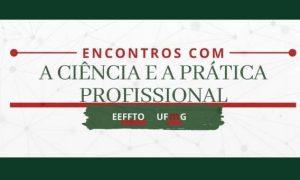 Programe-se: EEFFTO promove palestras dos Encontros com a Ciência e a Prática Profissional
