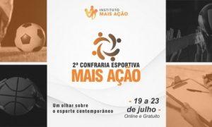 2ª CONFRARIA ESPORTIVA MAIS AÇÃO (19 a 23 de julho). Inscrições abertas.